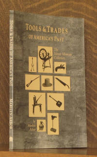 TOOLS AND TRADES OF AMERICA'S PAST, THE MERCER MUSEUM COLLECTION