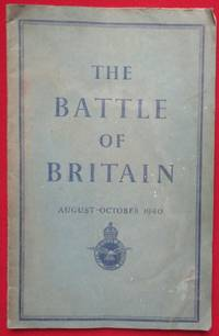 image of The Battle of Britain. August - October 1940. An Air Ministry Account of The Great Days from 8th August - 31st October 1940