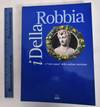 View Image 1 of 3 for I Della Robbia e l'Arte Nuova della Scultura Invetriata Inventory #116587