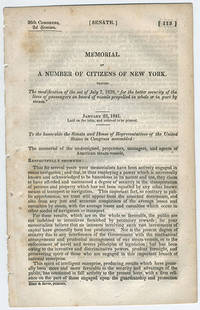 """[drop title] Memorial of a number citizens of New York. Praying the modification of the act of July 7, 1838, """"for the better security of the lives of passengers on board of vessels propelled in whole or in part by steam."""" January 23, 1841. Laid on the table, and ordered to be printed."""