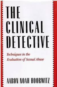image of The Clinical Detective: Techniques in the Evaluation of Sexual Abuse