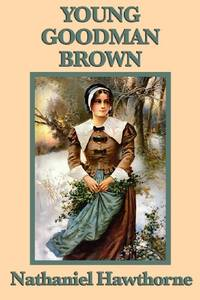 Young Goodman Brown by Hawthorne, Nathaniel