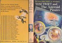Tom Swift and the Asteroid Pirates by Appleton II, Victor - 1963