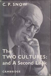 The Two Cultures: and A Second Look by C. P. Snow - Hardcover - 6th Edition or Higher - 1962 - from Mr Pickwick's Fine Old Books and Biblio.co.uk