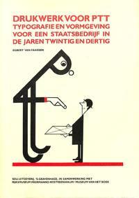 Drukwerk Voor PTT Typografie En Vormgeving Voor Een Staatsbedrijf in De  Jaren Twintig En Dertig.
