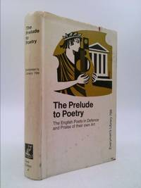 The Prelude to Poetry: The English Poets in Defence and Praise of Their Own Art