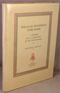 image of William Pickering, Publisher; A Memoir and a Check-List of His Publications.