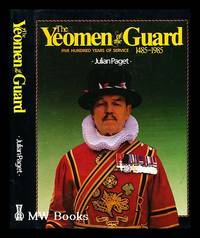 The Yeoman of the guard : five hundred years of service 1485 1985