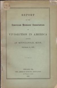 image of Report of the American Humane Association on Vivisection in American Adopted at Minneapolis, Minn. September 26, 1895