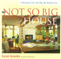 image of The Not So Big House: A Blueprint for the Way We Really Live