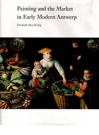 image of Painting and the Market in Early Modern Antwerp (Yale Publications in the History of Art)
