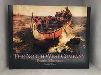 The North West Company; Frontier Merchants
