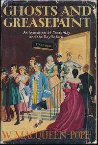 Ghosts and Greasepaint: A Story of the Days That Were