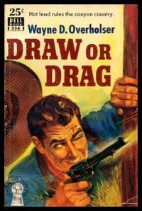DRAW OR DRAG by  Wayne D Overholser - Paperback - First Edition - 1951 - from W. Fraser Sandercombe and Biblio.co.uk