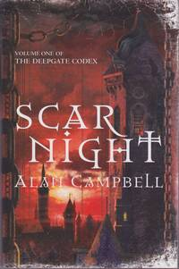 Scar Night. Volume One of The Deepgate Codex