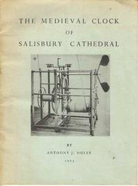 The Medieval Clock of Salisbury Cathedral.  It's History, Restoration and Method of Operation