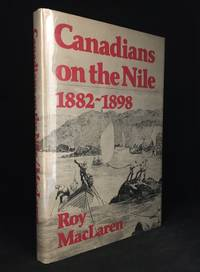 Canadians on the Nile, 1882-1898; Being the Adventures of the Voyageurs on the Khartoum Relief Expedition and Other Exploits