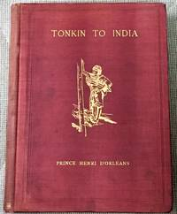 image of From Tonkin to India, By the Sources of the Irawadi, January '95 - January '96