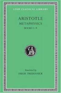 Aristotle: Metaphysics, Books I-IX (Loeb Classical Library No. 271)