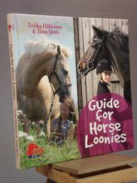 Guide for Horse Loonies by Eerika Hakkinen - Hardcover - Unknown Unknown - 2005 - from Henniker Book Farm and Biblio.co.uk