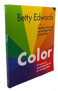 image of COLOR BY BETTY EDWARDS :  A Course in Mastering the Art of Mixing Colors