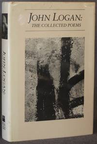 JOHN LOGAN: THE COLLECTED POEMS