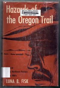 Hazards of the Oregon Trail. A Novel of the Northwest Pioneers in the 1850s
