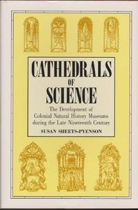 Cathedrals of Science: The Development of Colonial Natural History Museums During the Late Nineteenth Century