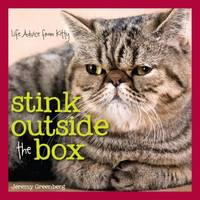 Stink Outside the Box : Life Advice from Kitty