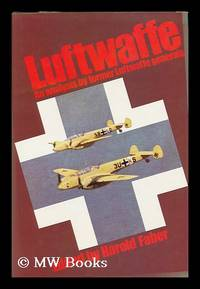 Luftwaffe : an Analysis by Former Luftwaffe Generals / Edited by Harold Faber