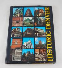 HISTORIC DENVER. The Architects and The Architecture 1858-1893