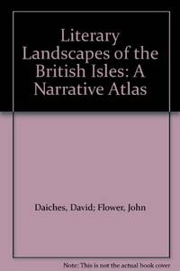 Literary Landscapes of the British Isles   A Narrative Atlas: