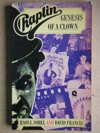 Chaplin: Genesis of a Clown.