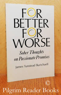 For Better, For Worse: Sober Thoughts on Passionate Promises.
