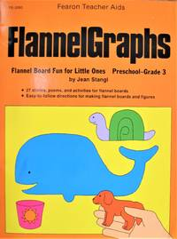 Flannelgraphs. Flannel Board Fun for Little Ones Preschool-Grade 3.