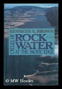 Cycles of Rock and Water At the Pacific Edge