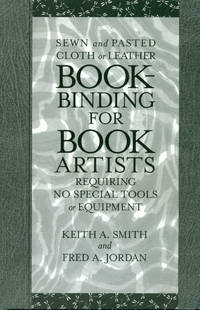 BOOK BINDING FOR BOOK ARTISTS : Requiring No Special Tools or Equipment (Book 181)