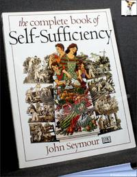 The Complete Book of Self-sufficiency by John Seymour - 1996