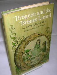 BROGEEN AND THE BRONZE LIZARD by  Illustrated by H.B. Vestal  Patricia - First Edition - from Windy Hill Books and Biblio.com