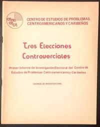 image of Tres elecciones controverciales. Primer informe de investigación electoral del Centro de Problemas Centroamericanos y Caribeños. (Avance de investigación)