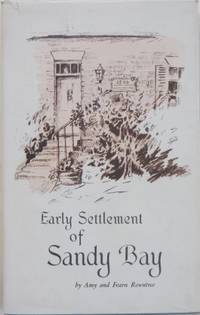 The Early Settlement of Sandy Bay.