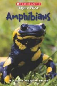 Scholastic True or False: Amphibians by Melvin Berger - Paperback - 2011-07-06 - from Books Express and Biblio.com