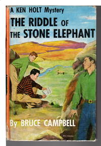 THE RIDDLE OF THE STONE ELEPHANT: A Ken Holt Mystery #2. by  Bruce Campbell - Hardcover - (c. 1949). - from Bookfever.com, IOBA and Biblio.com