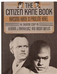THE CITIZEN KANE BOOK: RAISING KANE / THE SHOOTING SCRIPT AND THE CUTTING  CONTINUITY OF THE...
