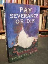 Pay Severance or Die: A Novel of Satire