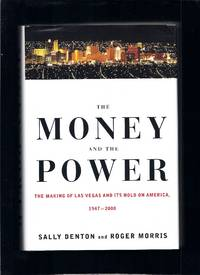 The Money and the Power: The Making of Las Vegas and Its Hold on America, 1947-2000