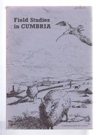 Field Studies in Cumbria, A Guide for Teachers to some of the Sites in Cumbria suitable for Environmentally-based Education
