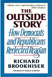 image of The Outside Story How Democrats and Republicans Reelected Regan
