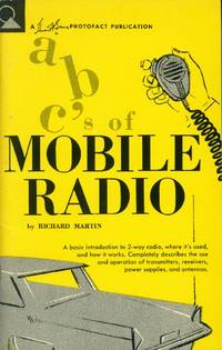 ABC's of Mobile Radio by  Richard A Martin - Paperback - First Printing - 1962 - from Paperback Recycler (SKU: 45639)
