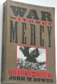 War Without Mercy by John W. Dower - Paperback - 7th printing - February 12, 1987 - from Ruth Reaser and Biblio.com
